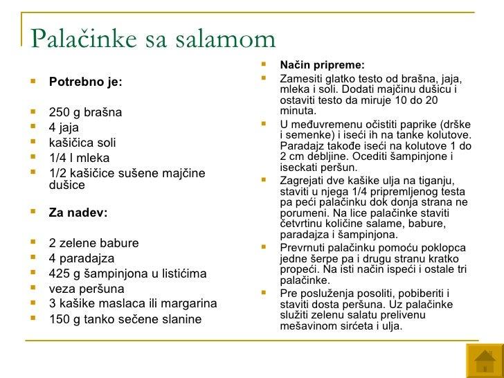 Palačinke sa salamom <ul><li>Potrebno je:   </li></ul><ul><li>250 g brašna </li></ul><ul><li>4 jaja </li></ul><ul><li>kaši...