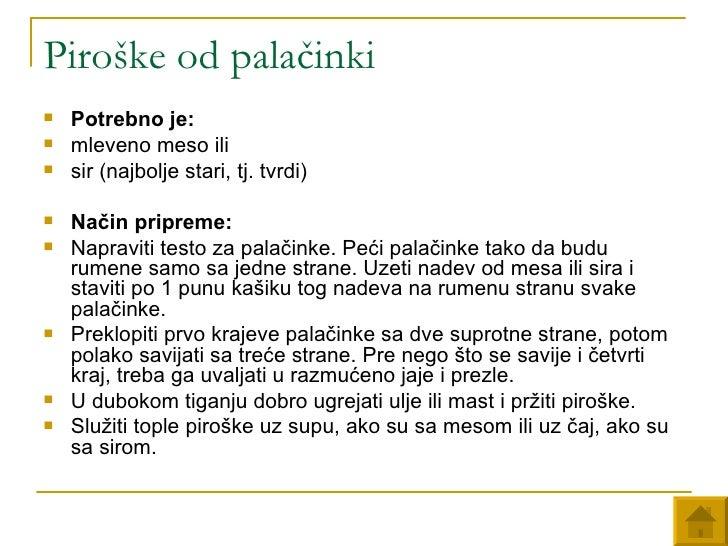 Piroške od palačinki <ul><li>Potrebno je:   </li></ul><ul><li>mleveno meso ili </li></ul><ul><li>sir (najbolje stari, tj. ...