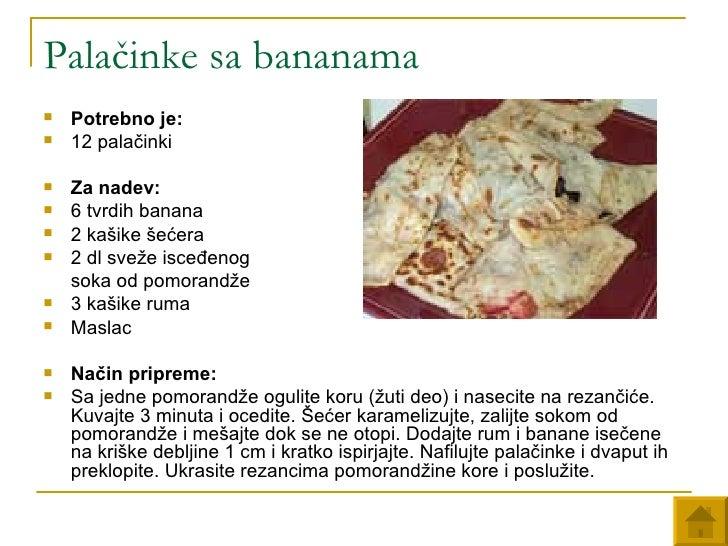 Palačinke sa bananama <ul><li>Potrebno je:   </li></ul><ul><li>12 palačinki </li></ul><ul><li>Za nadev:   </li></ul><ul><l...