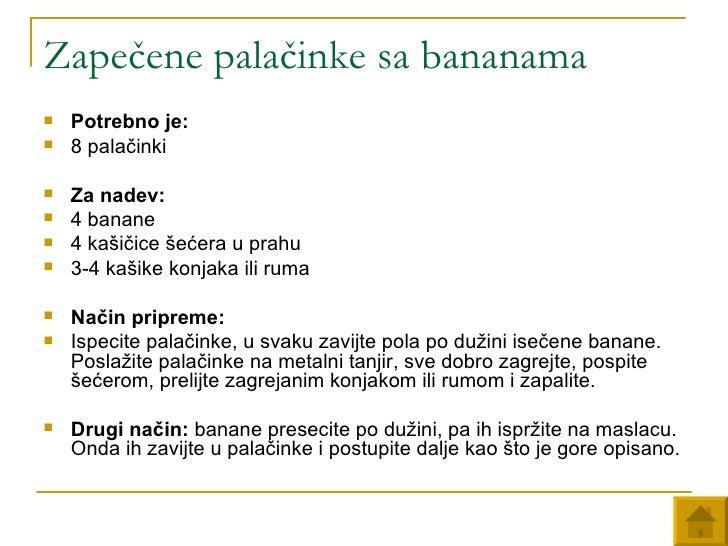 Zapečene palačinke sa bananama <ul><li>Potrebno je:   </li></ul><ul><li>8 palačinki </li></ul><ul><li>Za nadev:   </li></u...