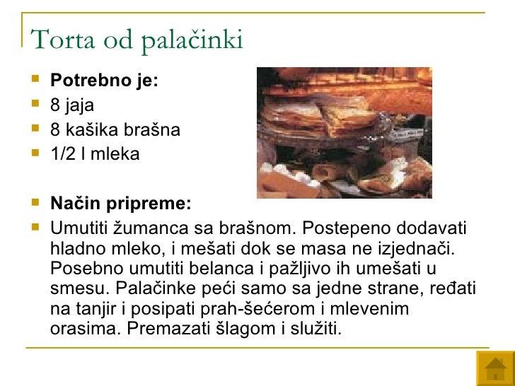 Torta od palačinki <ul><li>Potrebno je:   </li></ul><ul><li>8 jaja </li></ul><ul><li>8 kašika brašna </li></ul><ul><li>1/2...