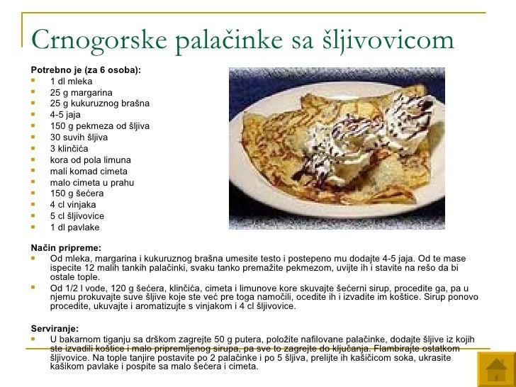 Crnogorske palačinke sa šljivovicom <ul><li>Potrebno je (za 6 osoba):   </li></ul><ul><li>1 dl mleka  </li></ul><ul><li>25...