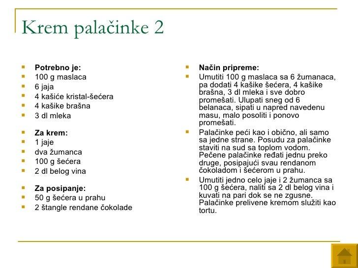 Krem palačinke 2 <ul><li>Potrebno je: </li></ul><ul><li>100 g maslaca </li></ul><ul><li>6 jaja </li></ul><ul><li>4 kašiće ...