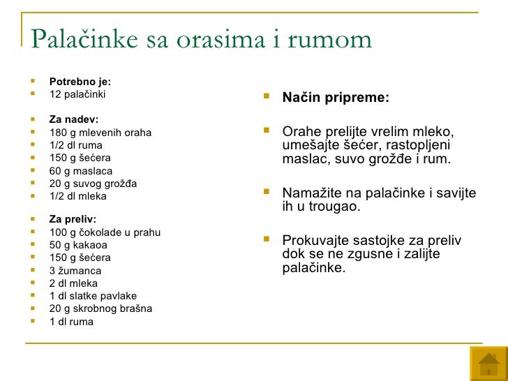 Palačinke sa orasima i rumom <ul><li>Potrebno je:   </li></ul><ul><li>12 palačinki </li></ul><ul><li>Za nadev:   </li></ul...