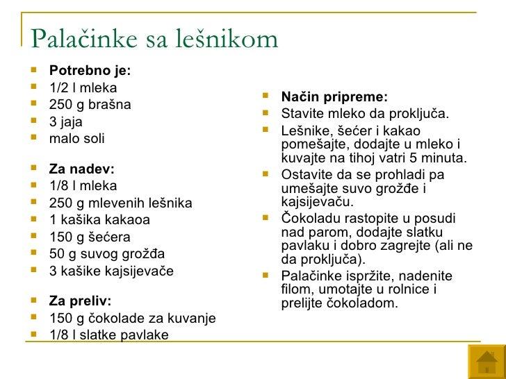 Palačinke sa lešnikom <ul><li>Potrebno je: </li></ul><ul><li>1/2 l mleka </li></ul><ul><li>250 g brašna </li></ul><ul><li>...