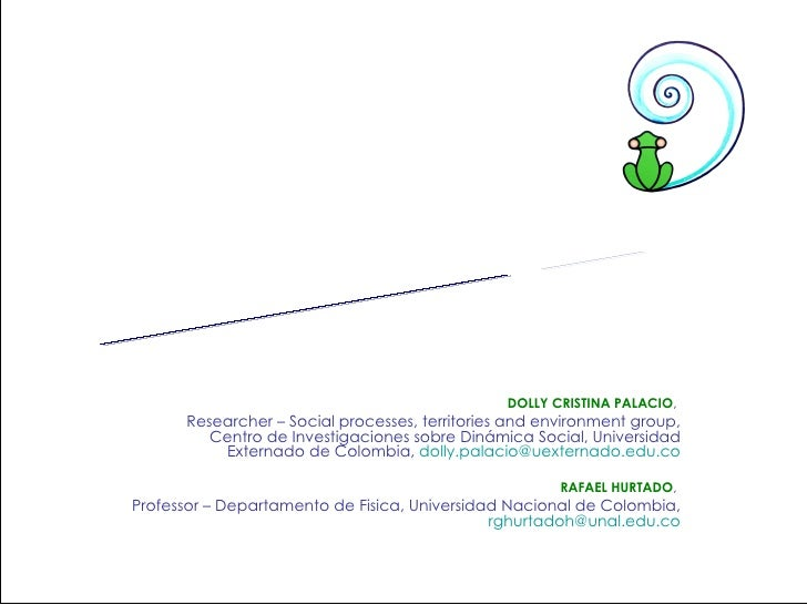 DOLLY CRISTINA PALACIO ,  Researcher – Social processes, territories and environment group, Centro de Investigaciones sobr...
