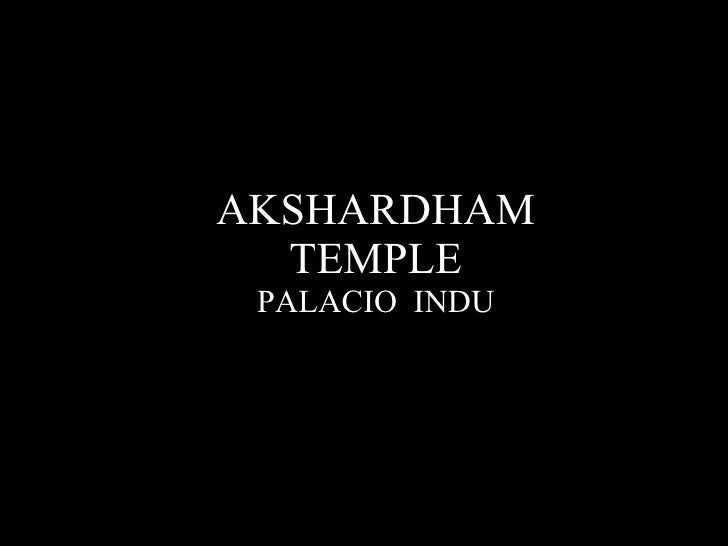AKSHARDHAM TEMPLE PALACIO  INDU