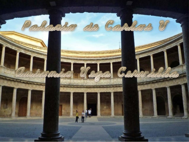 Decisión del enclave ·Decide construir el palacio en la Alhambra cuando visita la ciudad en 1526, tras su boda en Sevilla ...