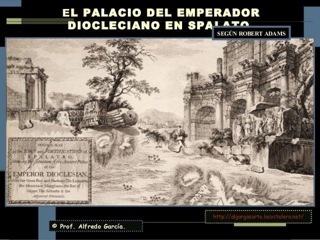 EL PALACIO DEL EMPERADOR    DIOCLECIANO EN SPALATO                           SEGÚN ROBERT ADAMS                          h...