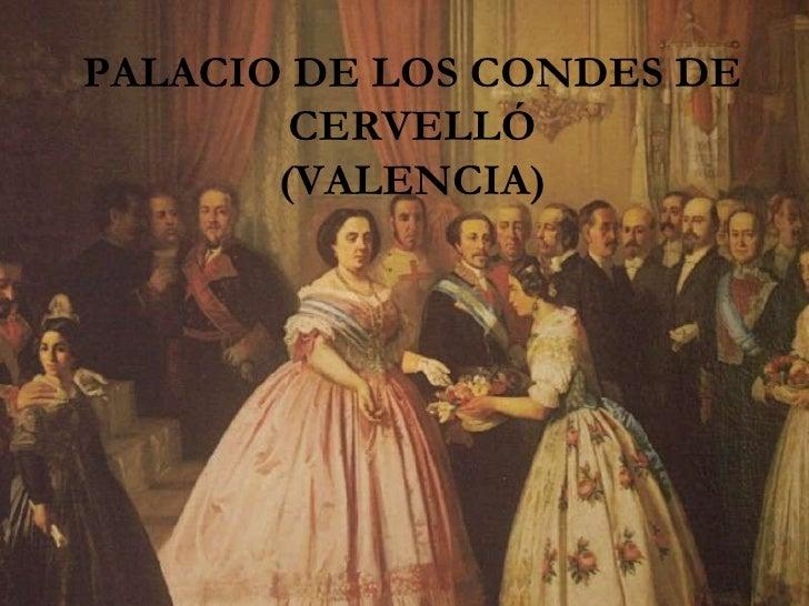 PALACIO DE LOS CONDES DE  CERVELLÓ (VALENCIA)
