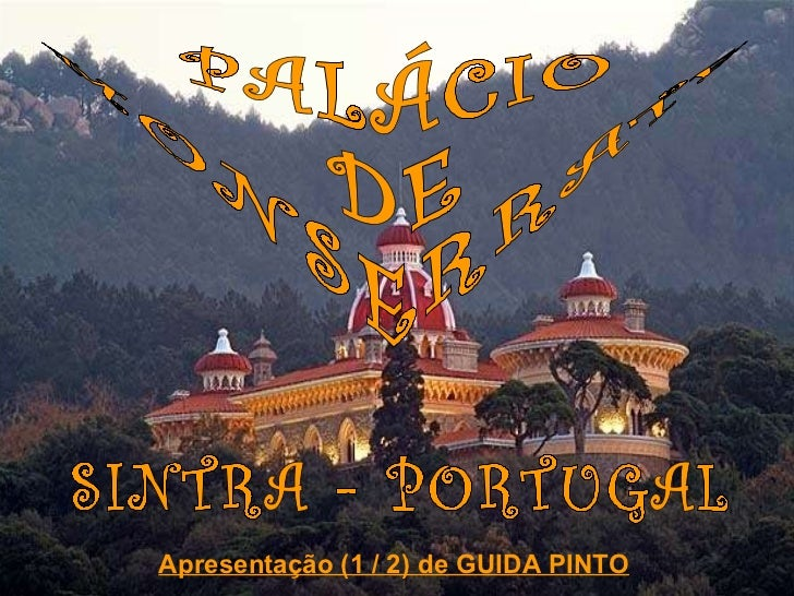 PALÁCIO DE MONSERRATE SINTRA - PORTUGAL Apresentação (1 / 2) de GUIDA PINTO