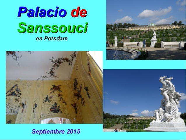 PalacioPalacio dede SanssouciSanssouci en Potsdam Septiembre 2015