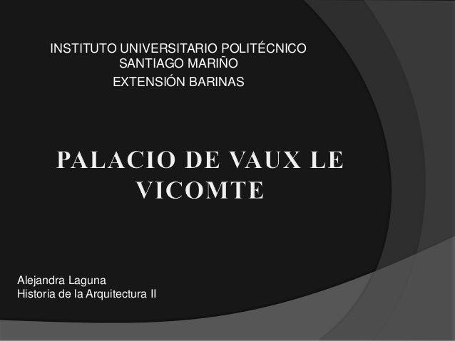 INSTITUTO UNIVERSITARIO POLITÉCNICO SANTIAGO MARIÑO EXTENSIÓN BARINAS  Alejandra Laguna Historia de la Arquitectura II