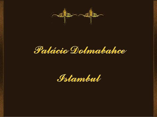 O Palácio de Dolmabahce em Istambul, Turquia, situado no lado europeu do Bósforo, foi o principal centro administrativo do...