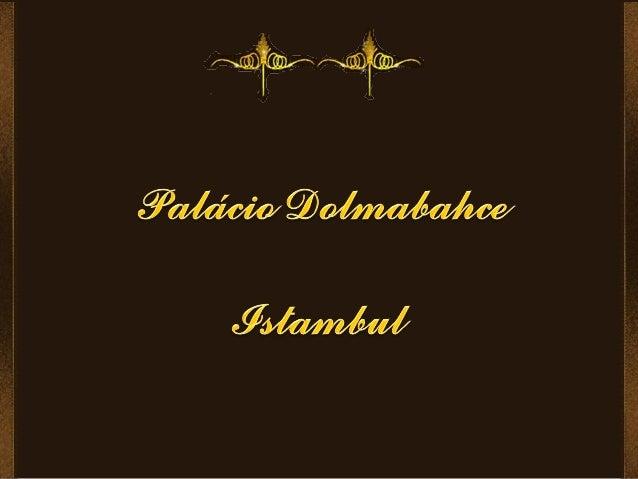 O Palácio de Dolmabahce em Istambul, Turquia,  situado no lado europeu do Bósforo, foi o principal  centro administrativo ...