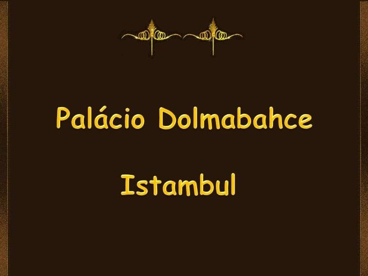 O Palácio de Dolmabahce em Istambul, Turquia,situado no lado europeu do Bósforo, foi o principalcentro administrativo do I...