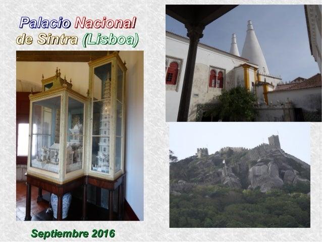 PalacioPalacio NacionalNacional de Sintrade Sintra (Lisboa)(Lisboa) Septiembre 2016Septiembre 2016