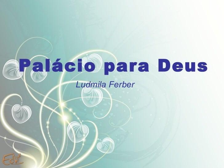 Palácio para Deus Ludmila Ferber