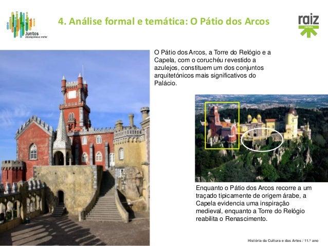História da Cultura e das Artes / 11.º ano Enquanto o Pátio dos Arcos recorre a um traçado tipicamente de origem árabe, a ...