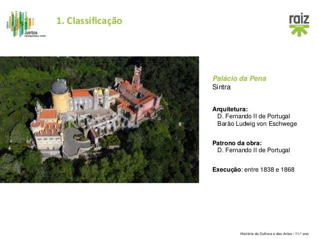 História da Cultura e das Artes / 11.º ano Execução: entre 1838 e 1868 Arquitetura: D. Fernando II de Portugal Barão Ludwi...