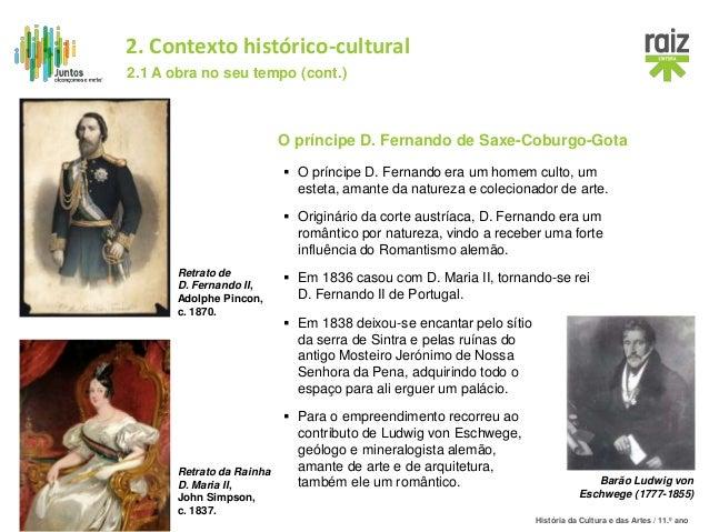 História da Cultura e das Artes / 11.º ano O príncipe D. Fernando de Saxe-Coburgo-Gota  O príncipe D. Fernando era um hom...