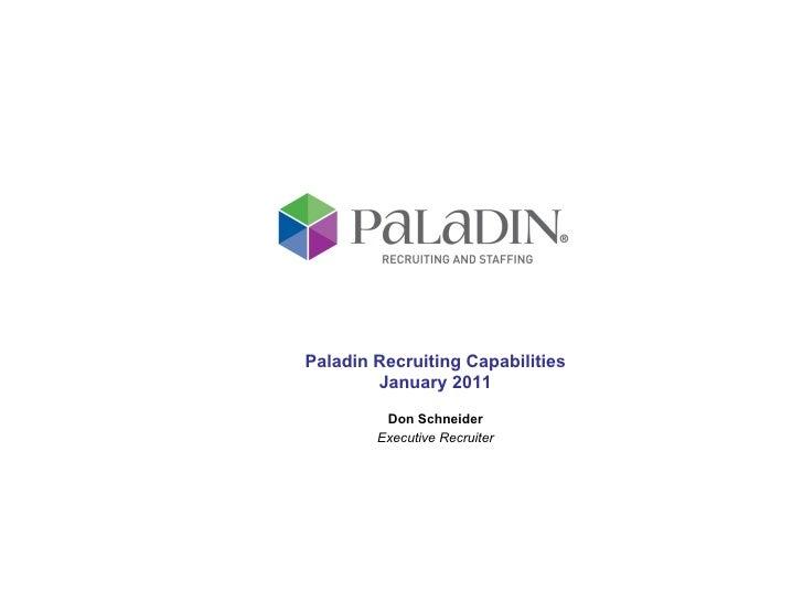 <ul><ul><ul><ul><ul><li>Paladin Recruiting Capabilities </li></ul></ul></ul></ul></ul><ul><ul><ul><ul><ul><li>January 2011...