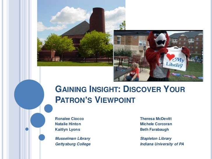 GAINING INSIGHT: DISCOVER YOURPATRON'S VIEWPOINTRonalee Ciocco       Theresa McDevittNatalie Hinton       Michele Corcoran...