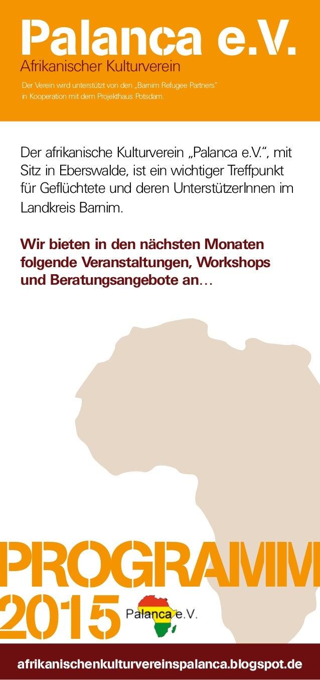"afrikanischenkulturvereinspalanca.blogspot.de PROGRAMM 2015 Der afrikanische Kulturverein ""Palanca e.V."", mit Sitz in Eber..."