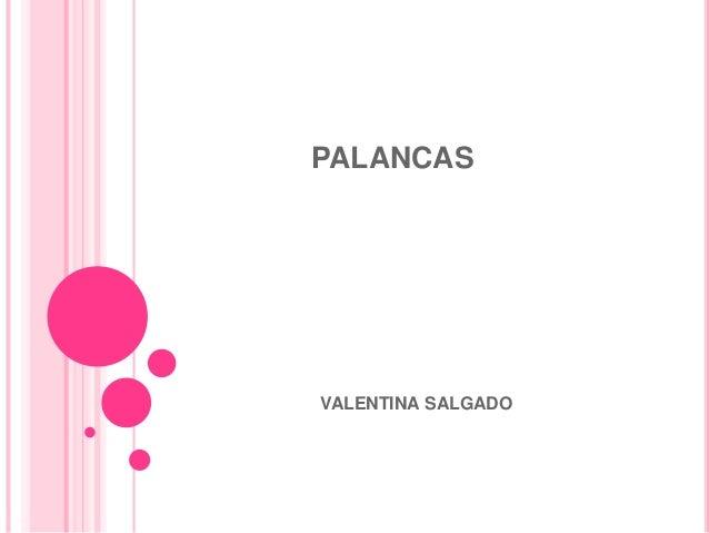 PALANCAS  VALENTINA SALGADO