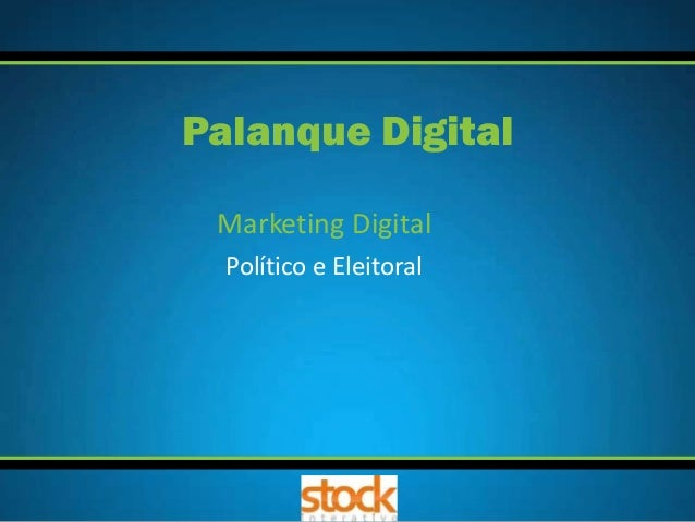 Marketing Digital Político e Eleitoral Palanque Digital