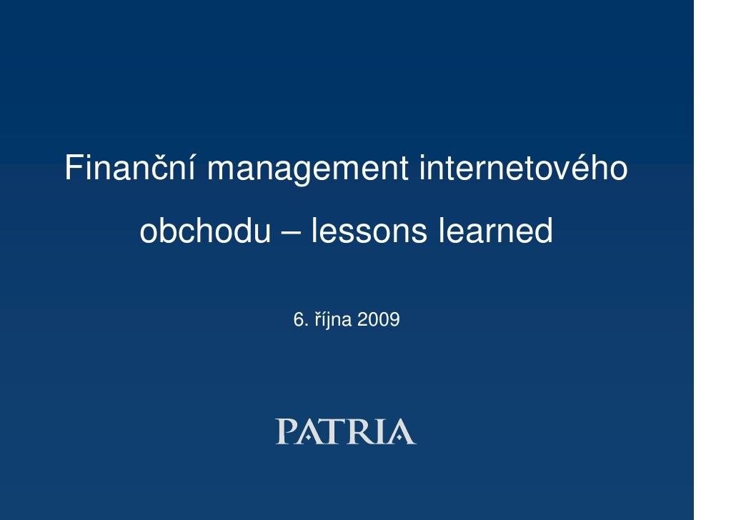 Finanční management internetového     obchodu – lessons learned               6. října 2009