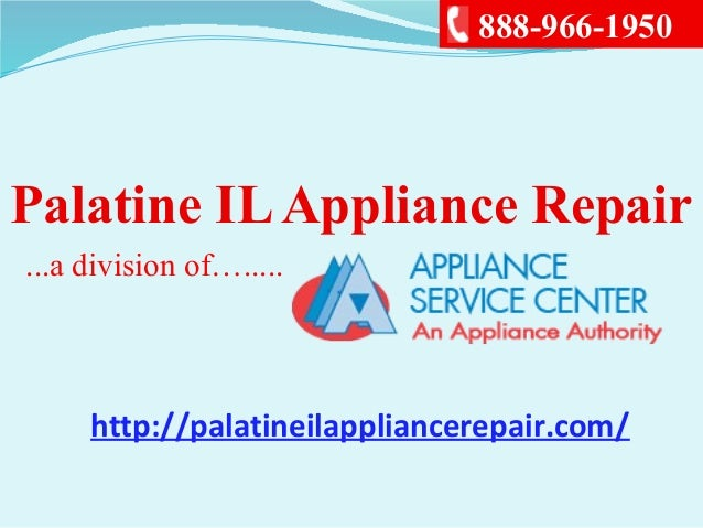 Palatine ILAppliance Repair...a division of….....888-966-1950http://palatineilappliancerepair.com/