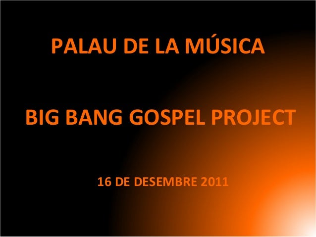 PALAU DE LA MÚSICA BIG BANG GOSPEL PROJECT 16 DE DESEMBRE 2011