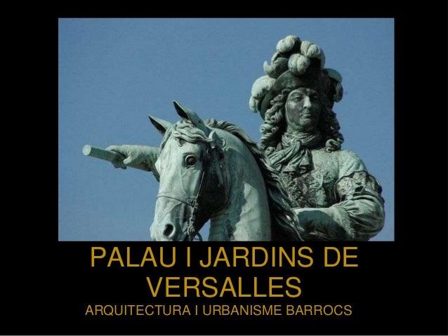 PALAU I JARDINS DE VERSALLES ARQUITECTURA I URBANISME BARROCS