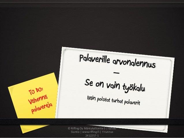 © Riffing Oy Mäntykalliontie 5 | 02580 Siuntio | www.riffing.fi | Y-tunnus 2412257-1