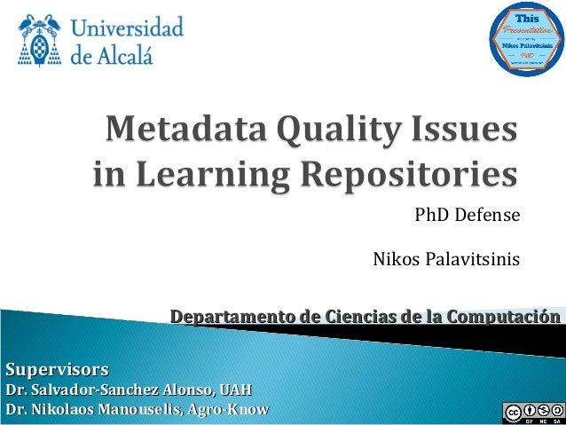PhD Defense Nikos Palavitsinis SupervisorsSupervisors Dr. Salvador-Sanchez AlonsoDr. Salvador-Sanchez Alonso,, UAHUAH Dr. ...