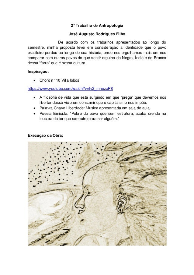 2° Trabalho de Antropologia José Augusto Rodrigues Filho De acordo com os trabalhos apresentados ao longo do semestre, min...