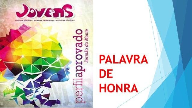 PALAVRA DE HONRA