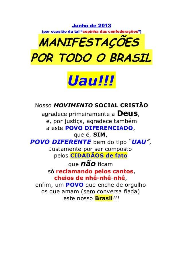 """Junho de 2013 (por ocasião da tal """"copinha das confederações"""") MANIFESTAÇÕES POR TODO O BRASIL Uau!!! Nosso MOVIMENTO SOCI..."""