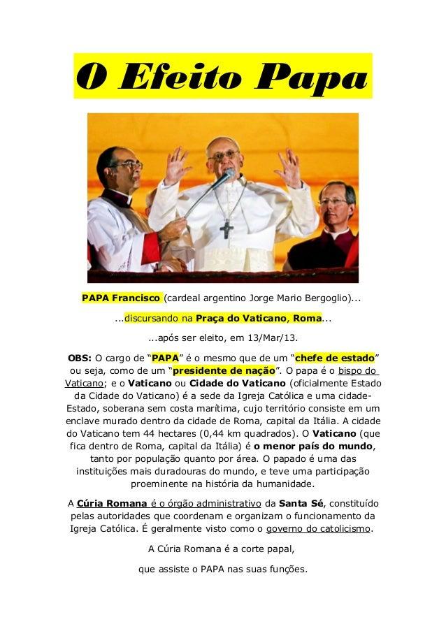 O Efeito Papa PAPA Francisco (cardeal argentino Jorge Mario Bergoglio)... ...discursando na Praça do Vaticano, Roma... ......