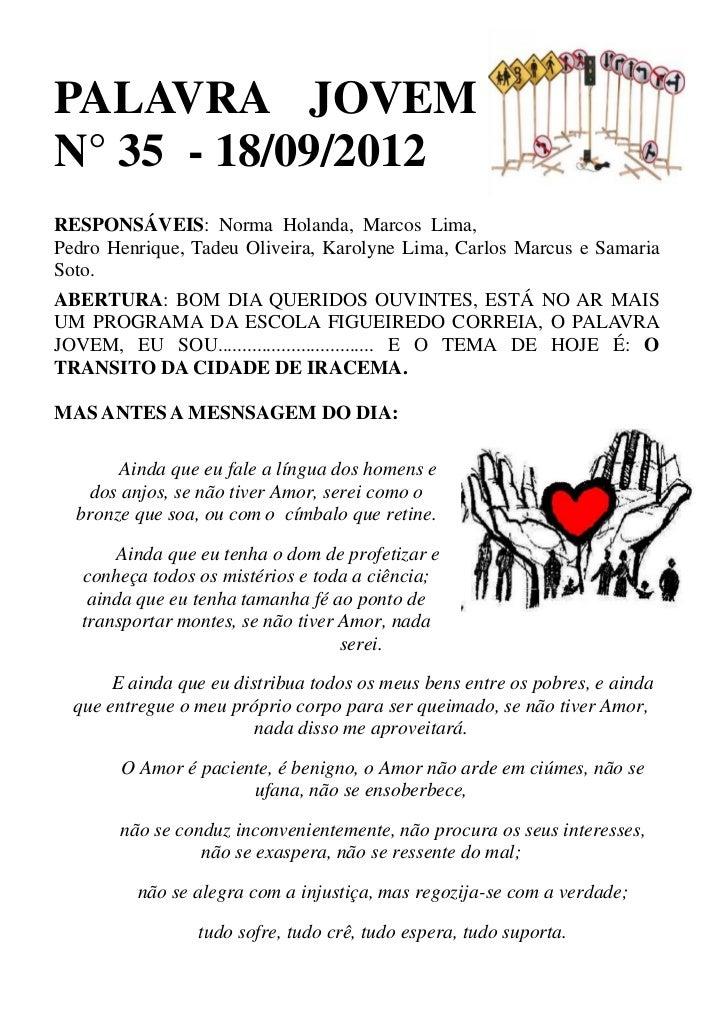 PALAVRA JOVEMN° 35 - 18/09/2012RESPONSÁVEIS: Norma Holanda, Marcos Lima,Pedro Henrique, Tadeu Oliveira, Karolyne Lima, Car...