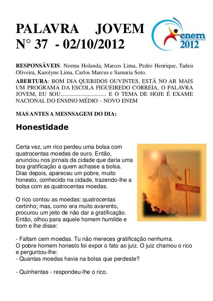 PALAVRA JOVEMN° 37 - 02/10/2012RESPONSÁVEIS: Norma Holanda, Marcos Lima, Pedro Henrique, TadeuOliveira, Karolyne Lima, Car...