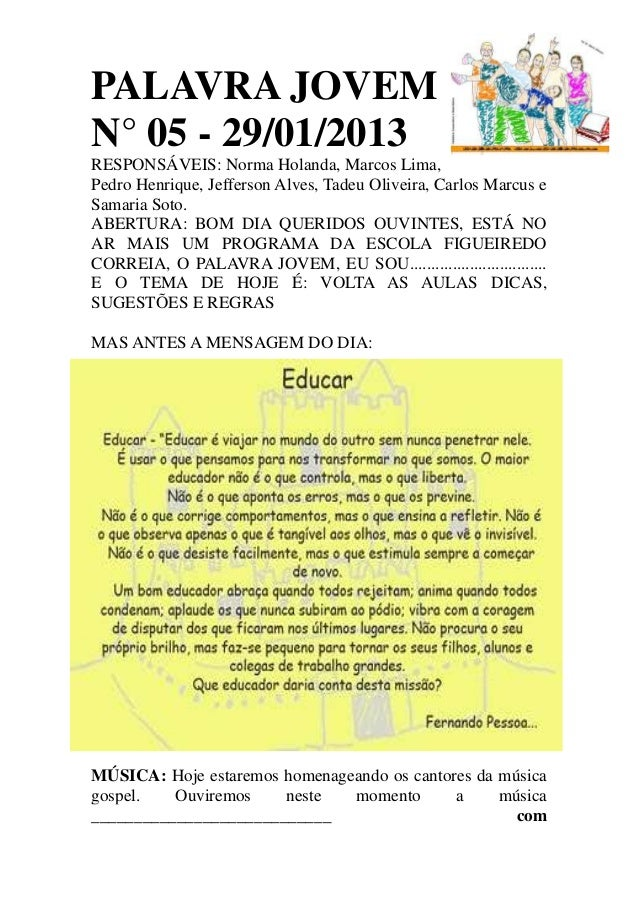PALAVRA JOVEMN° 05 - 29/01/2013RESPONSÁVEIS: Norma Holanda, Marcos Lima,Pedro Henrique, Jefferson Alves, Tadeu Oliveira, C...