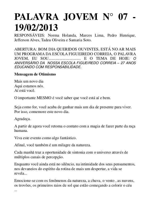 PALAVRA JOVEM N° 07 -19/02/2013RESPONSÁVEIS: Norma Holanda, Marcos Lima, Pedro Henrique,Jefferson Alves, Tadeu Oliveira e ...