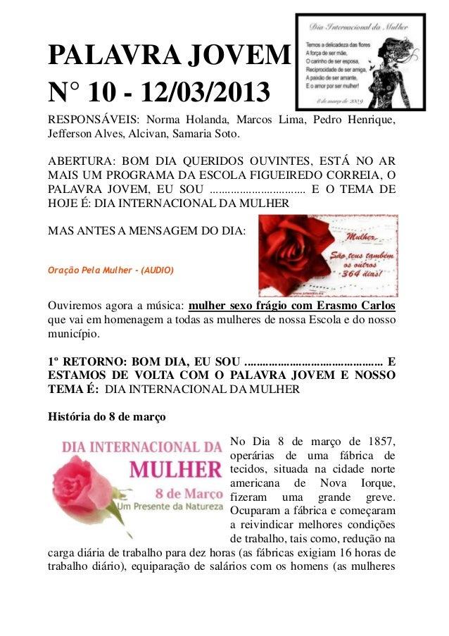 PALAVRA JOVEMN° 10 - 12/03/2013RESPONSÁVEIS: Norma Holanda, Marcos Lima, Pedro Henrique,Jefferson Alves, Alcivan, Samaria ...