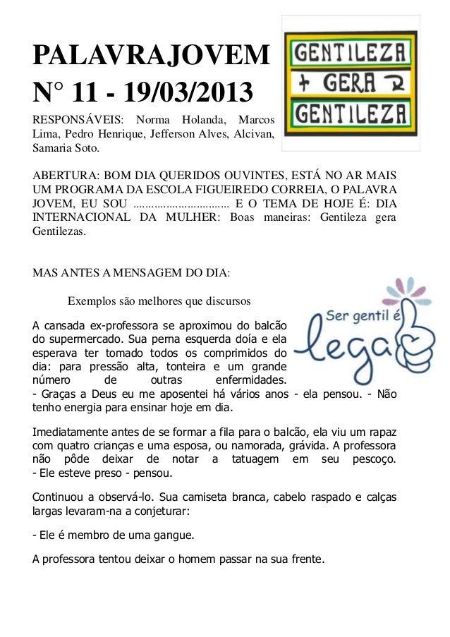 PALAVRAJOVEMN° 11 - 19/03/2013RESPONSÁVEIS: Norma Holanda, MarcosLima, Pedro Henrique, Jefferson Alves, Alcivan,Samaria So...