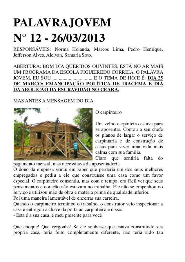PALAVRAJOVEMN° 12 - 26/03/2013RESPONSÁVEIS: Norma Holanda, Marcos Lima, Pedro Henrique,Jefferson Alves, Alcivan, Samaria S...
