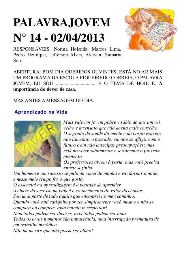 PALAVRAJOVEMN° 14 - 02/04/2013RESPONSÁVEIS: Norma Holanda, Marcos Lima,Pedro Henrique, Jefferson Alves, Alcivan, SamariaSo...