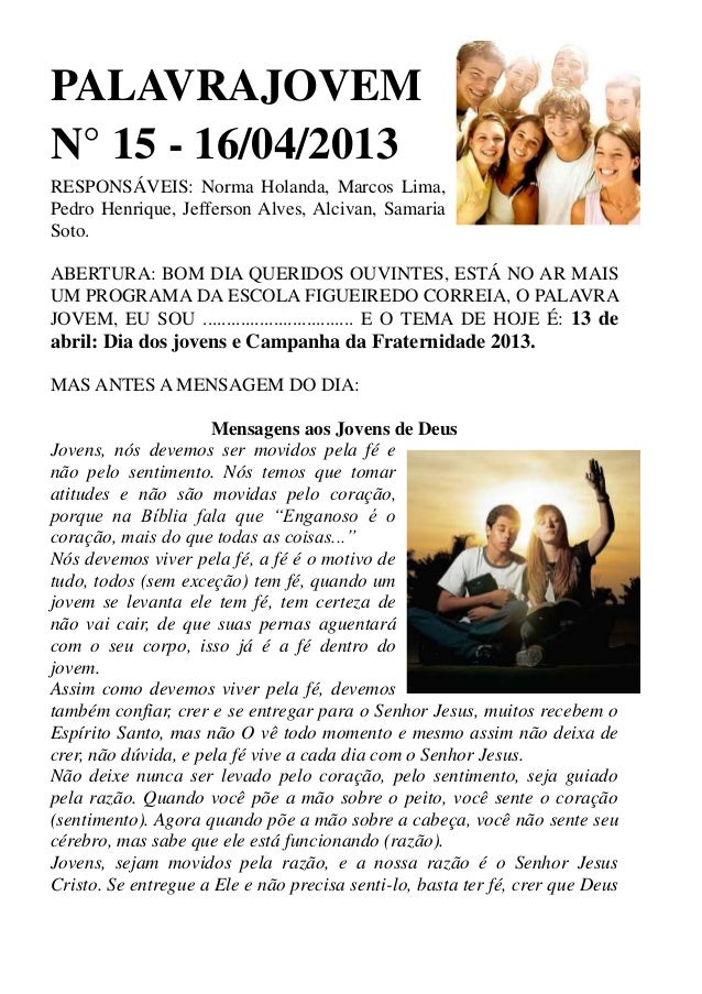 PALAVRAJOVEMN° 15 - 16/04/2013RESPONSÁVEIS: Norma Holanda, Marcos Lima,Pedro Henrique, Jefferson Alves, Alcivan, SamariaSo...