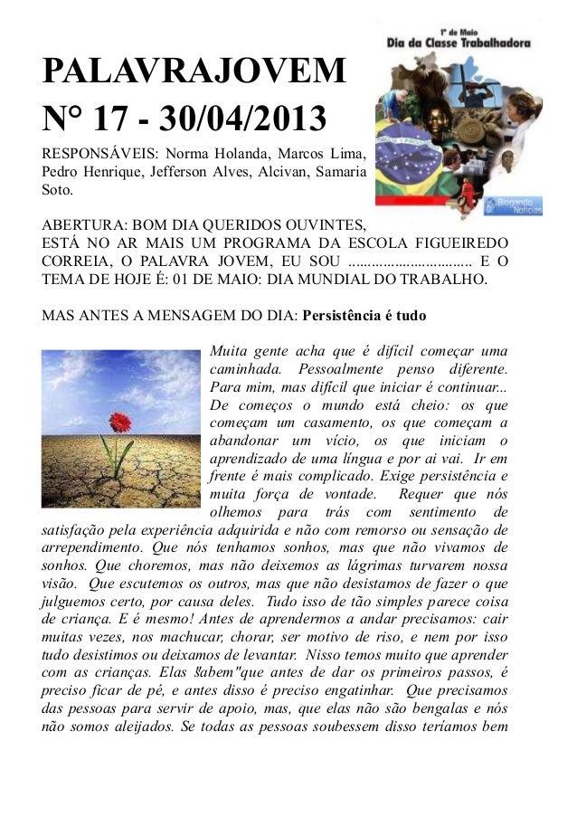 PALAVRAJOVEMN° 17 - 30/04/2013RESPONSÁVEIS: Norma Holanda, Marcos Lima,Pedro Henrique, Jefferson Alves, Alcivan, SamariaSo...